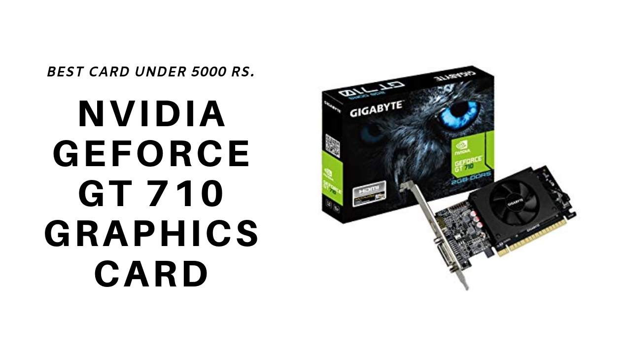 Geforce GT 710 Graphics Card