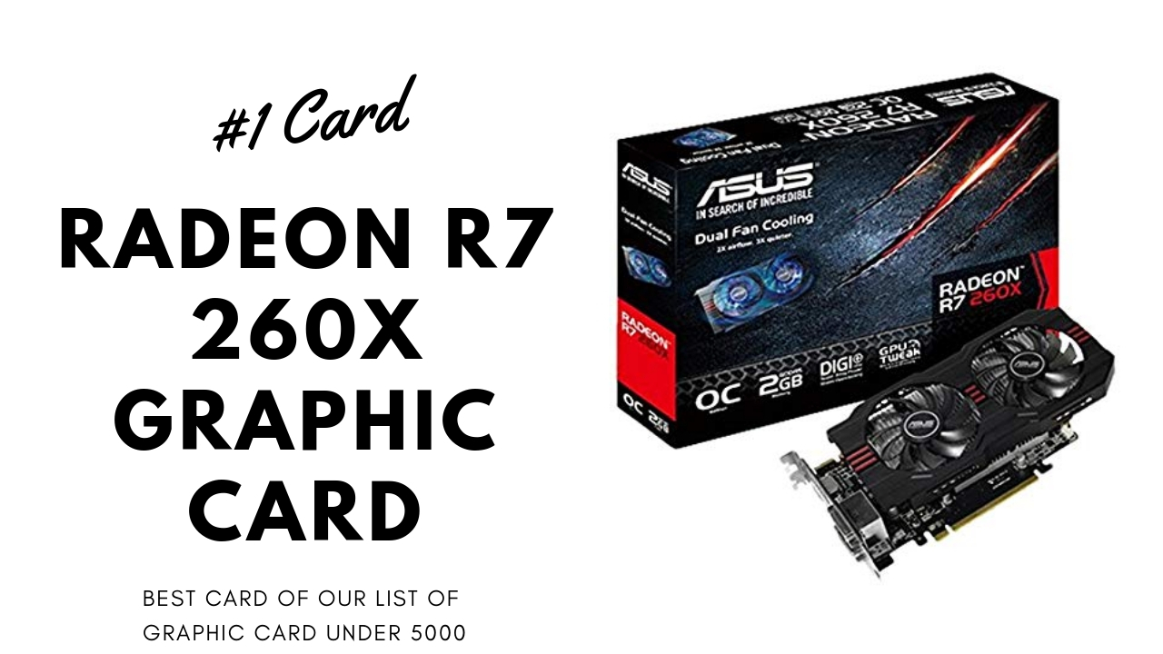 Radeon r7 260x Graphic Card